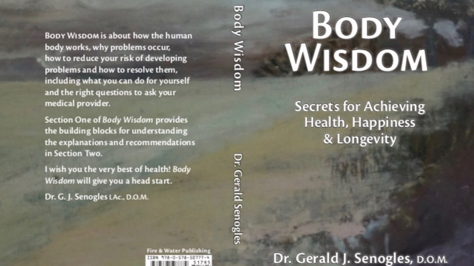 Body Wisdom: Secrets for Health, Happiness, and Longevity