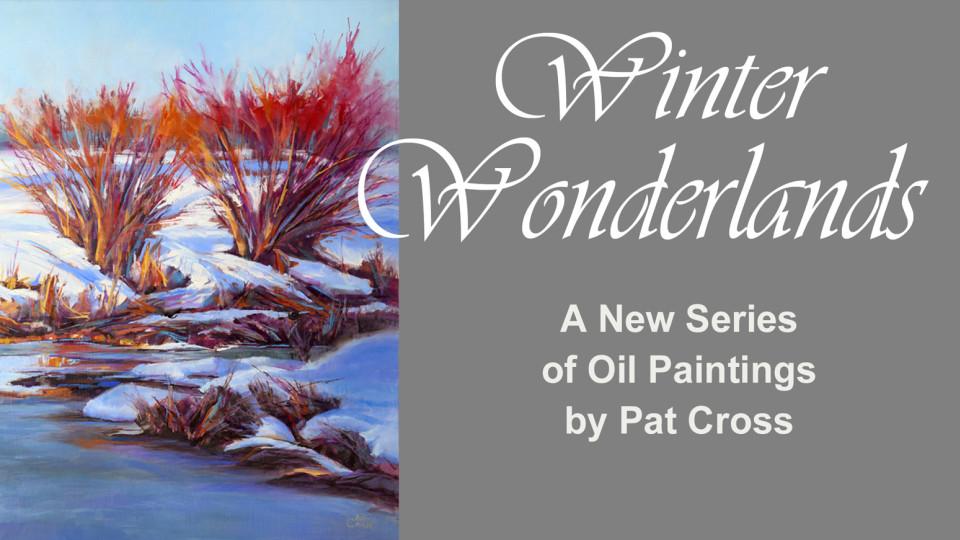 New Series on Winter Wonderlands by Pat Cross