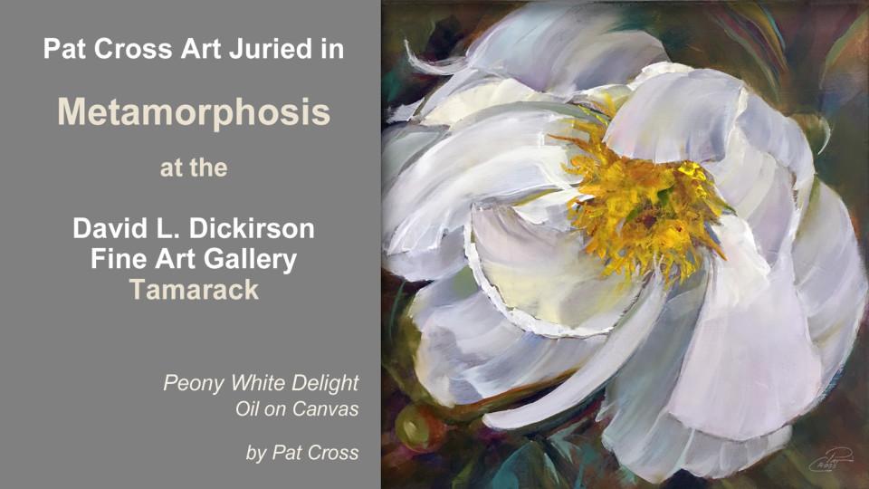 Jurors select Pat Cross art into Metamorphosis exhibit.