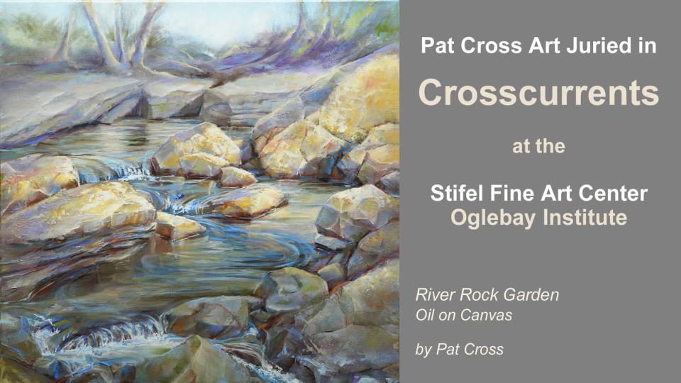 Pat Cross Art Juried into Crosscurrents Exhibit.