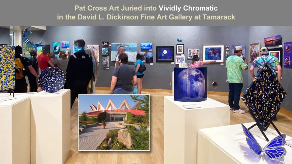 Pat Cross Art Juried into Vividly Chromatic
