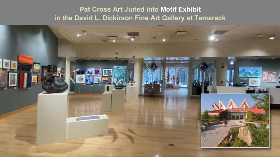 Pat Cross Art Juried into Motif Fine Art Exhibit