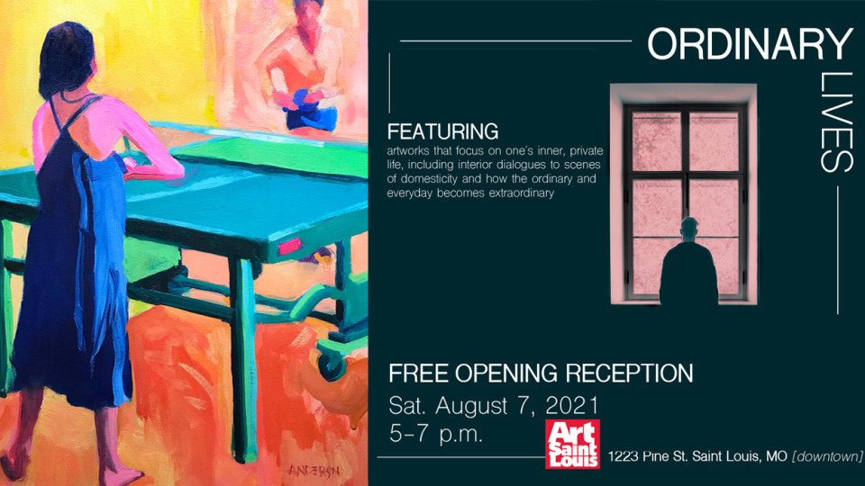 Ordinary Lives - Art Saint Louis Exhibition July 31-September 9, 2021