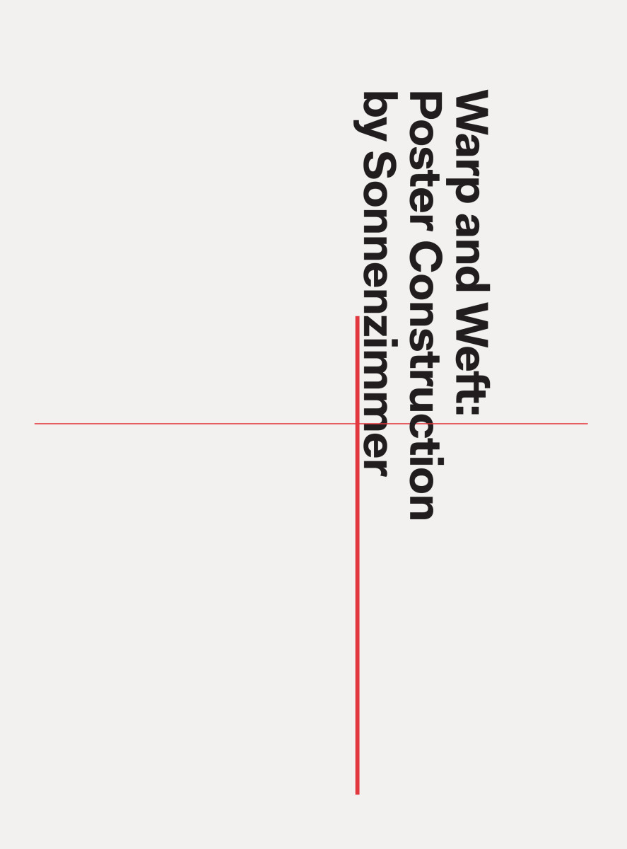 Warp and Weft: Poster Construction by Sonnenzimmer