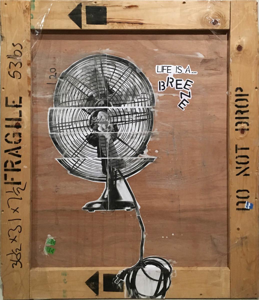 Life is a Breeze (Fan) on Crate