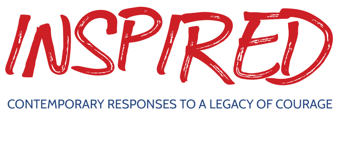 Inspired: Contemporary Responses to a Legacy of Courage