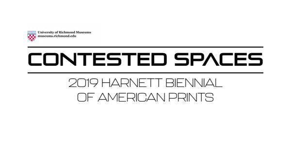 Contested Spaces: Harnett Biennial of American Prints