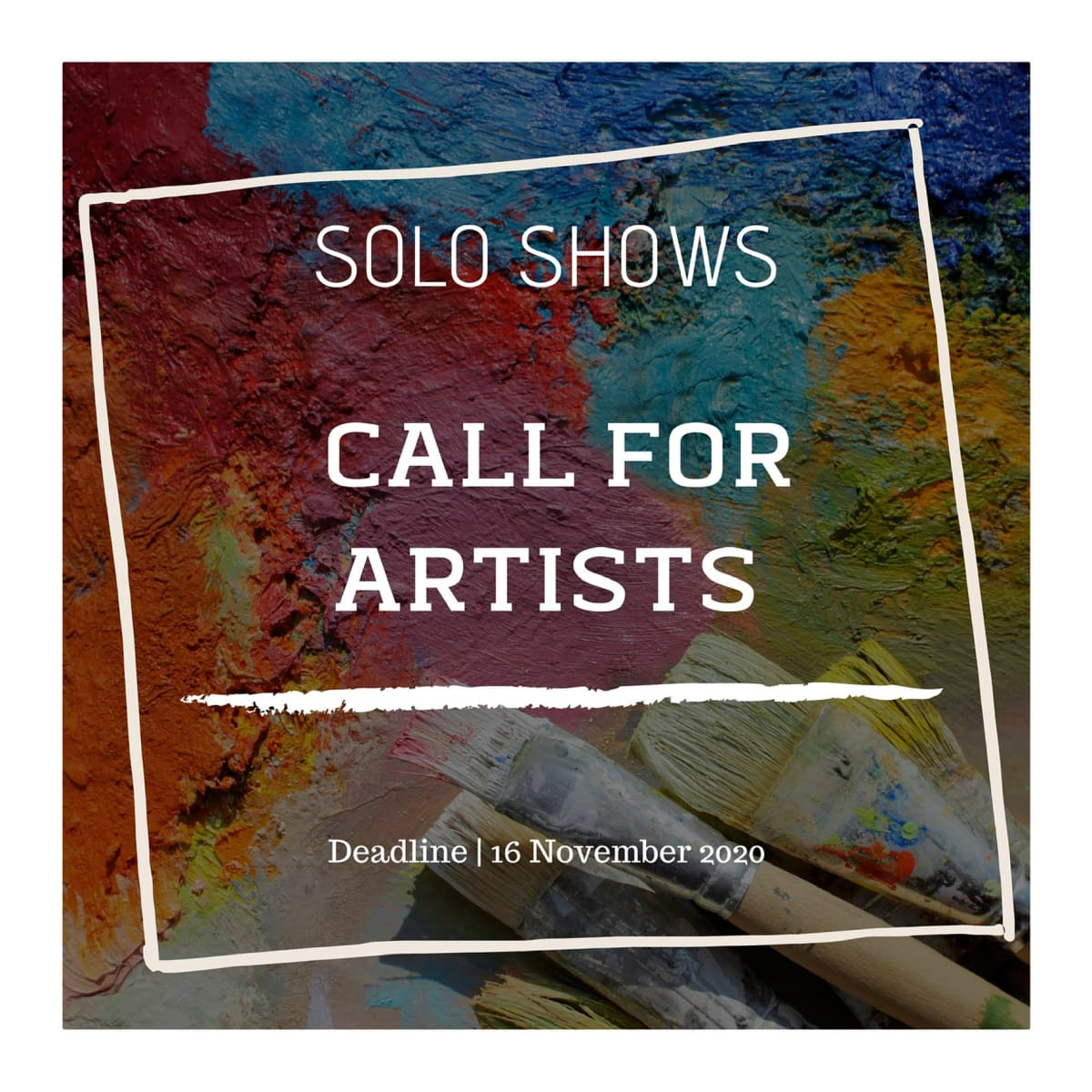 SOLO SHOWS   CALL FOR ARTISTS