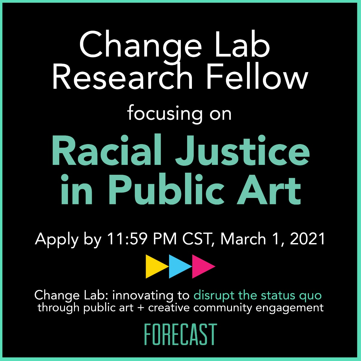 Forecast Change Lab Research Fellow focusing on Racial Justice in Public Art