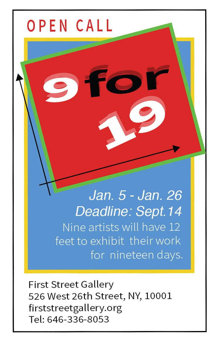 OPEN CALL: 9 FOR 19   FIRST STREET GALLERY