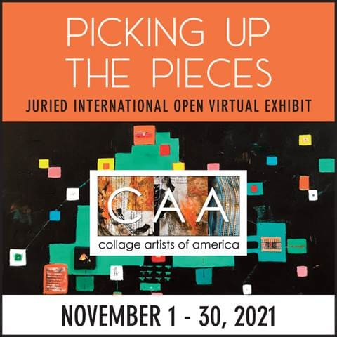 PICKING UP THE PIECES - Collage Artists of America's Annual Juried International Open Virtual Exhibit