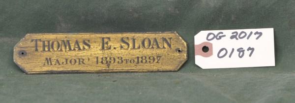 Metal Name-plate for Thomas E. Sloan, Major 1893 to 1897