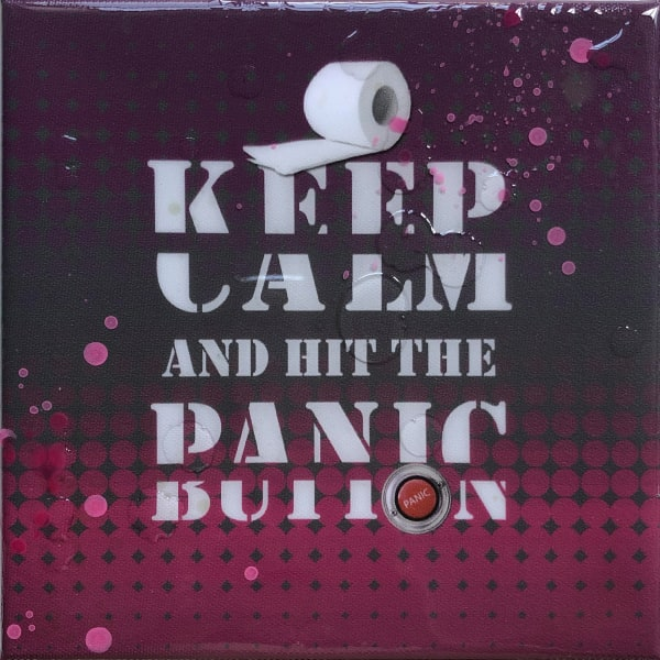 Keep Calm And Hit The Panic Button