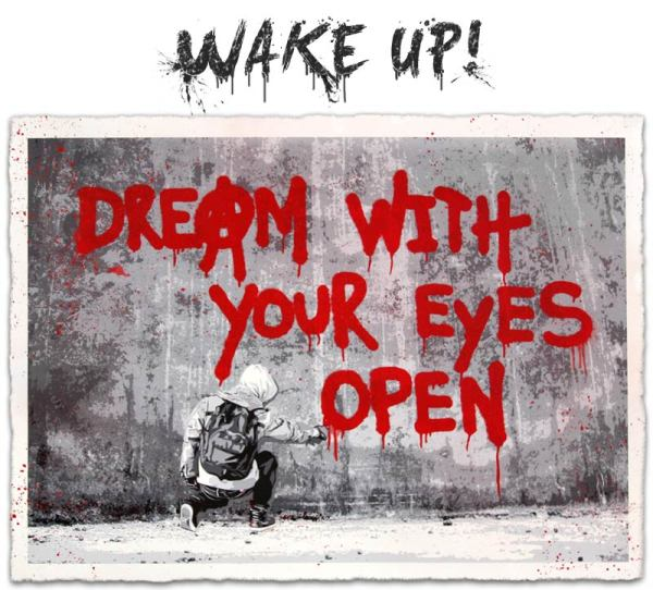"""""""Dream with your eyes open"""""""