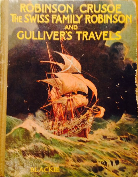 Robinson Crusoe The Swiss Family Robinson and Gullivers Travels