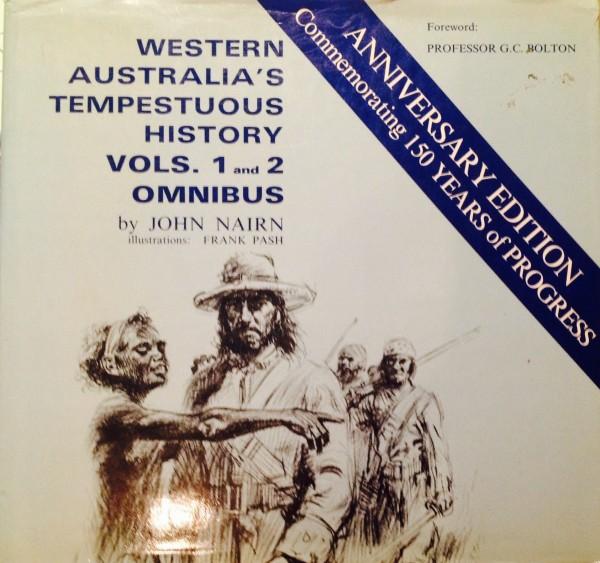 Western Australia's Tempestuous History Vols 1 and 2 Omnibus