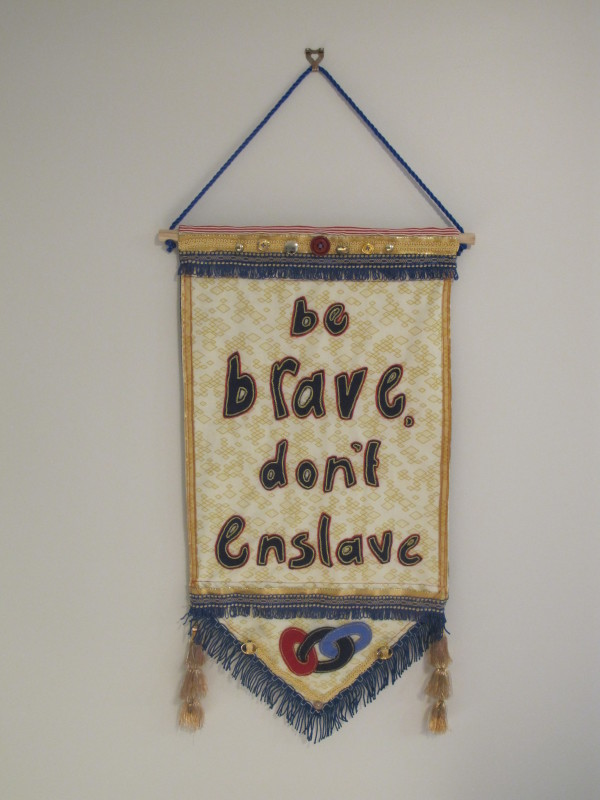 Be Brave, Don't Enslave by Helen Fraser