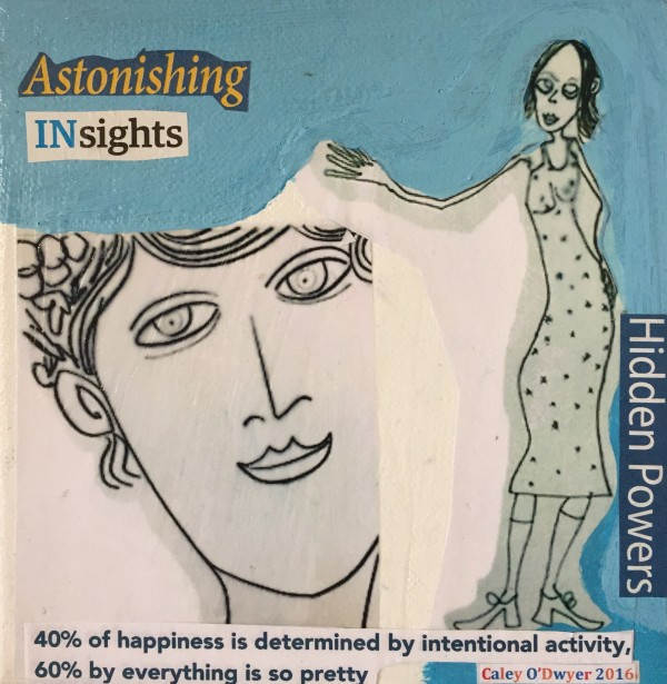 Experiments in Positive Psychology (Astonishing Insights) by Caley O'Dwyer