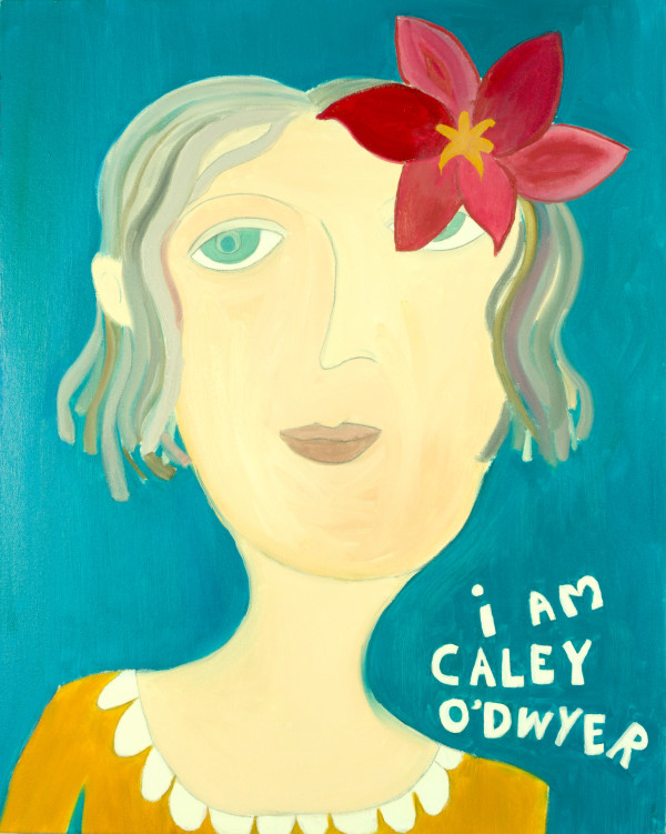 I'M CALEY (2011) by Caley O'Dwyer