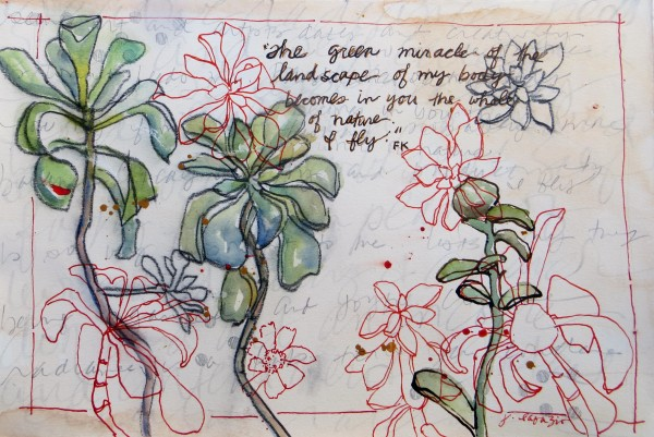 Sweet Succulents  ~ original artwork inspired by Friday Kahlo's journals by Jane LaFazio