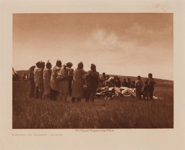 Blessing The Children-Arikara, 1908; by Edward S. Curtis