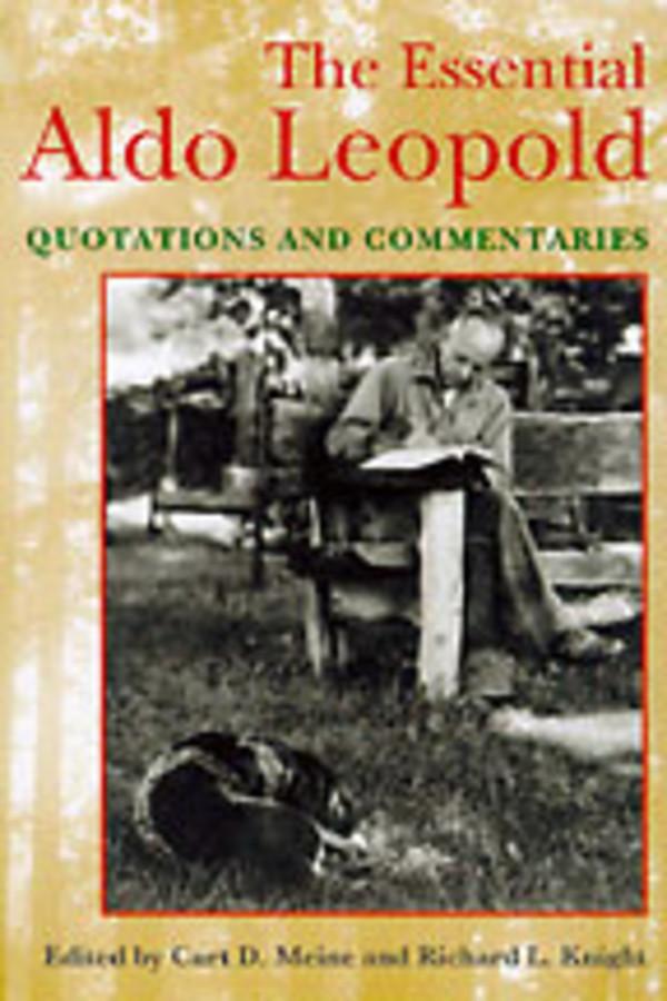The Essential Aldo Leopold by Curt  Meine