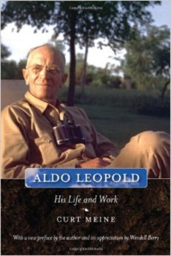 Aldo Leopold: His Life and Work by Curt  Meine