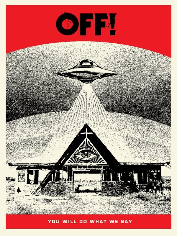 OFF! YOU WILL DO WHAT WE SAY  by Shepard Fairey
