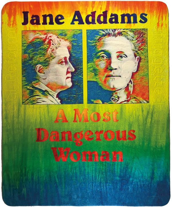 Jane Addams: A Most Dangerous Woman by Laura Wasilowski
