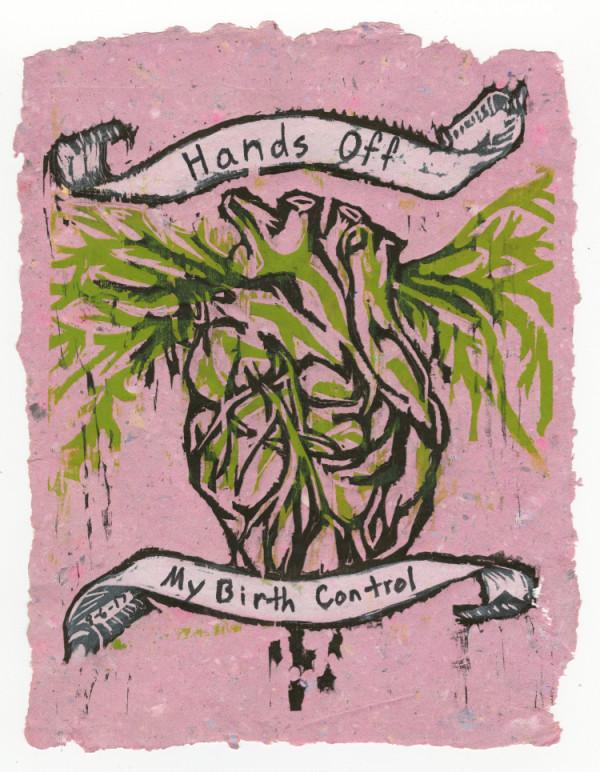 Bleeding Heart (Hands Off My Birth Control) #9 of 13 by Nistasha Perez