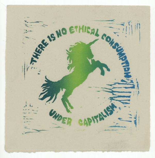 No Ethical Consumption Under Capitalism #2 of 5 by Nistasha Perez
