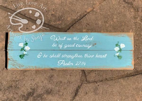 Psalm 27 14 Wooden Wall Art - Custom Request by Sonja Petersen