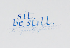 Sit, Be Still