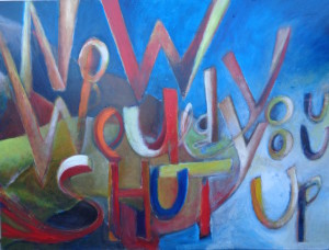 1040 Now Would You You Shut Up - Quadriptych