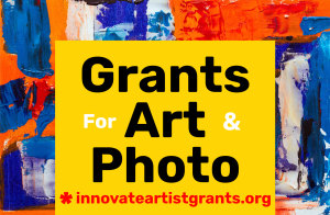 $550.00 Innovate Grants– Summer Call for Artists & Photographers