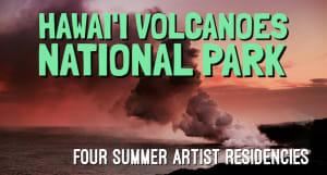 Hawai'i Volcanoes National Parks Summer 2021 Artist Residencies