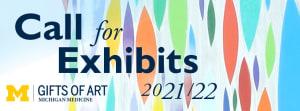 CALL FOR EXHIBITS 2021/22 - Gifts of Art at Michigan Medicine, University of Michigan