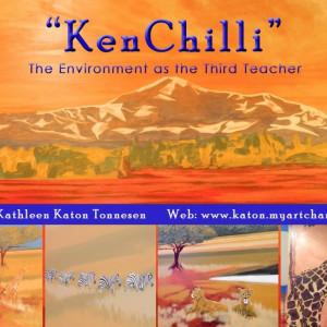 """z) """"KenChilli"""" The Environment As The Third Teacher by Kathleen Katon Tonnesen"""