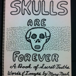 Skulls are Forever: A Book of Secret Truths (33 plates) by Mary Nash